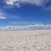 Chris Rides Solo – Trailer